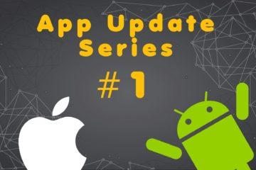 App Update Series #1