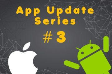 App Update Series #3
